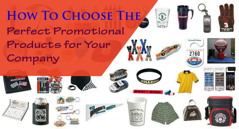 How To Choose The Perfect Promotional Products for Your Company.jpg