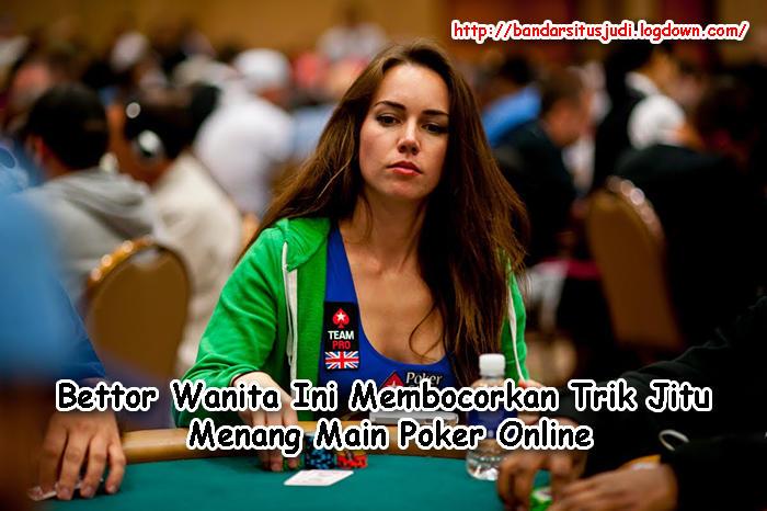 Bettor Wanita Ini Membocorkan Trik Jitu Menang Main Poker Online.jpg