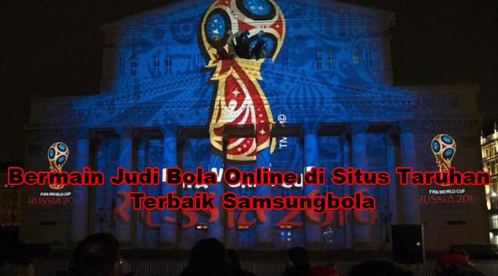 Bermain Judi Bola Online di Situs Taruhan Terbaik Samsungbola.jpg