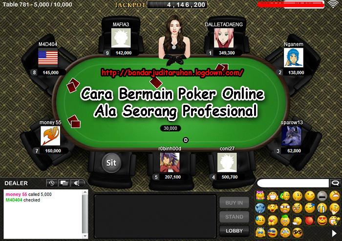 Cara Bermain Poker Online Ala Seorang Profesional.jpg