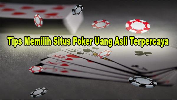Tips Memilih Situs Poker Uang Asli Terpercaya.jpg