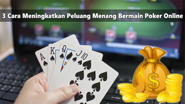 3 Cara Meningkatkan Peluang Menang Bermain Poker Online.jpg