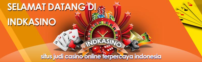 INDkasino Situs Agen Judi Casino Online Terpercaya.png