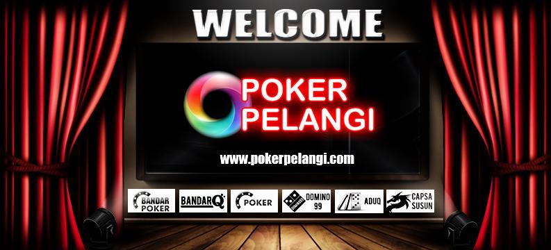 PokerPelangi Situs Judi BandarQ Online Terpercaya.jpg