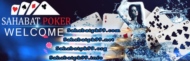 Sahabatpoker Dewa Poker Texas Holdem Poker Poker Online Permainan Poker Texas Poker Poker Online Indonesia Zynga Poker Poker Uang Asli Sahabatkartuagenbandarq S Blog